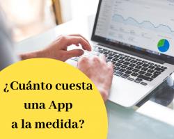 ¿Cuánto cuesta una App a la medida?