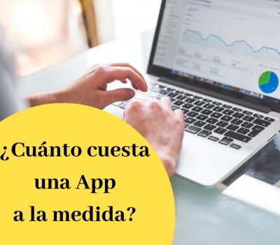 ¿Cuánto cuesta una App a la medida_
